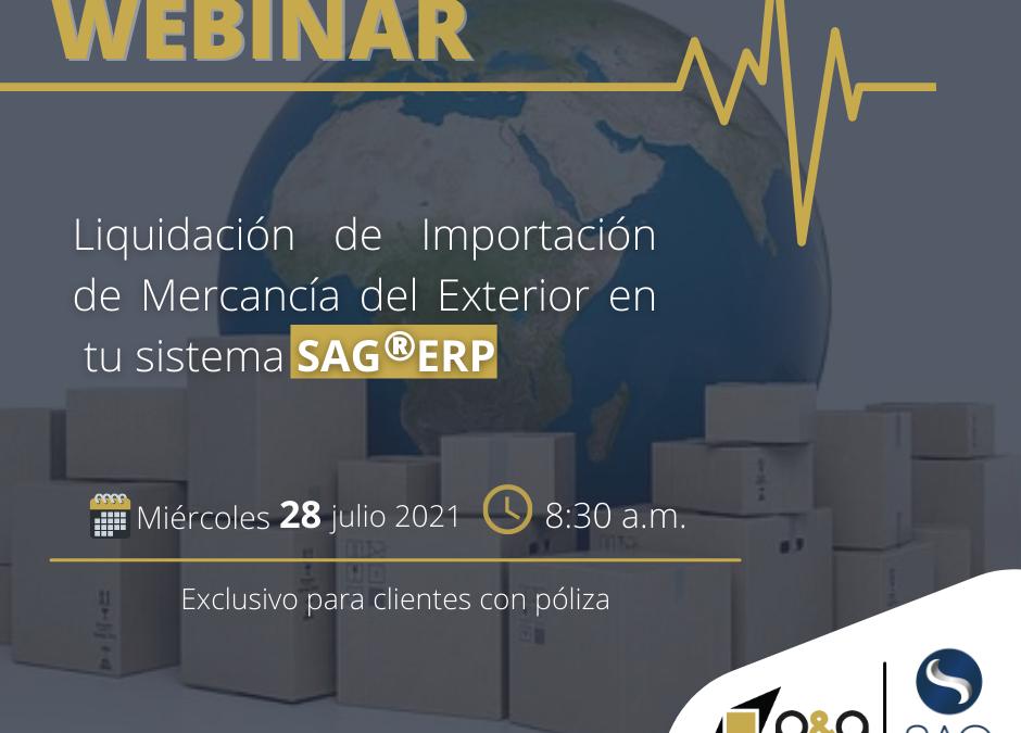 Webinar Liquidación de Importación de Mercancía del Exterior en el SAG®ERP