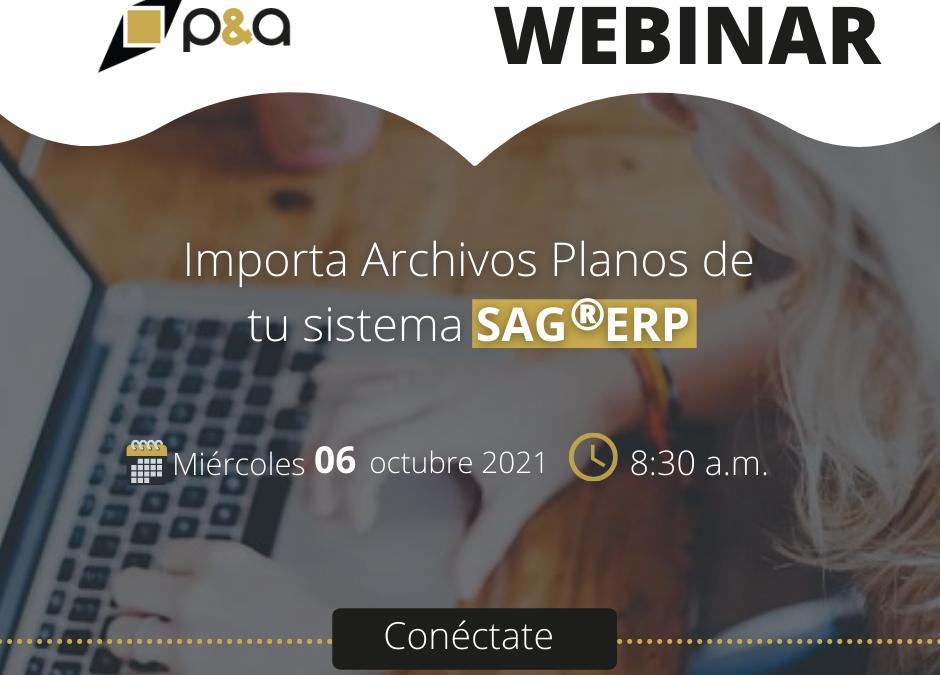 Webinar de Importación de Archivos planos en el SAG®ERP